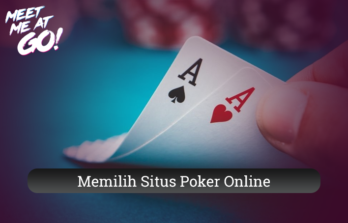 Tips Memilih Situs Poker Online Terpercaya