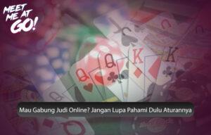 Judi Online? Jangan Lupa Pahami Dulu Aturannya